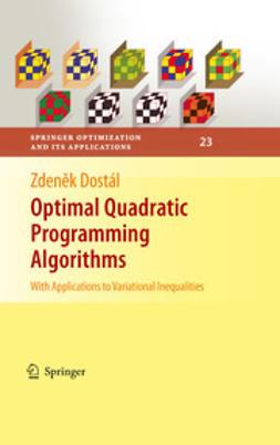 Dostál, Zdenek - Optimal Quadratic Programming Algorithms, ebook