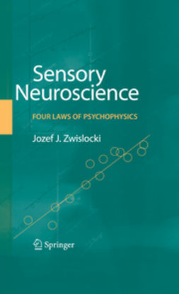 Zwislocki, Jozef J. - Sensory Neuroscience: Four Laws of Psychophysics, ebook