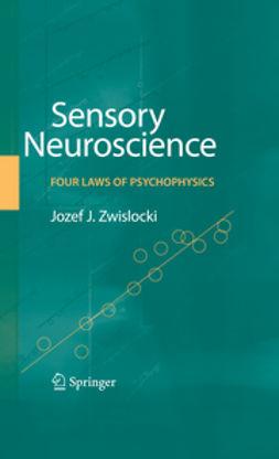 Zwislocki, Jozef J. - Sensory Neuroscience: Four Laws of Psychophysics, e-bok