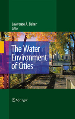 Baker, Lawrence A. - The Water Environment of Cities, ebook