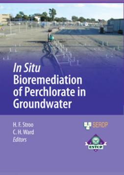 Aziz, Carol E. - In Situ Bioremediation of Perchlorate in Groundwater, ebook