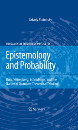 Plotnitsky, Arkady - Epistemology and Probability, e-kirja