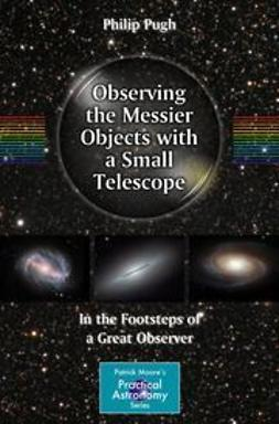 Pugh, Philip - Observing the Messier Objects with a Small Telescope, ebook