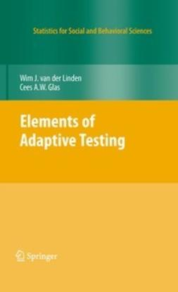 Linden, Wim J. van der - Elements of Adaptive Testing, ebook