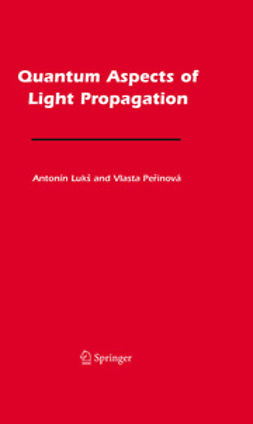 Luk¿, Antonín - Quantum Aspects of Light Propagation, ebook
