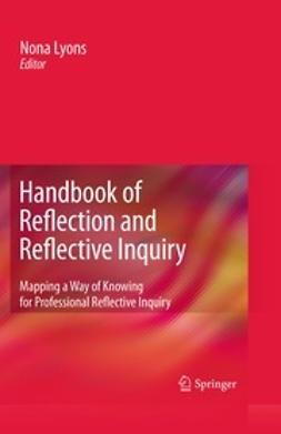 Lyons, Nona - Handbook of Reflection and Reflective Inquiry, ebook