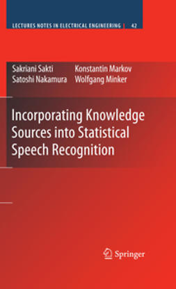 Minker, Wolfgang - Incorporating Knowledge Sources into Statistical Speech Recognition, ebook