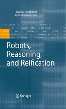 Gunderson, James P. - Robots, Reasoning, and Reification, ebook