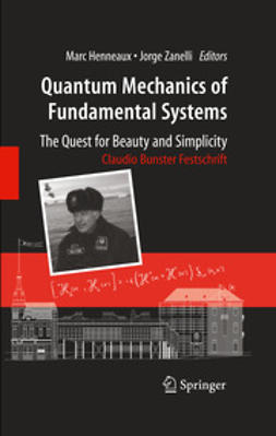 Zanelli , Jorge - Quantum Mechanics of Fundamental Systems: The Quest for Beauty and Simplicity, ebook