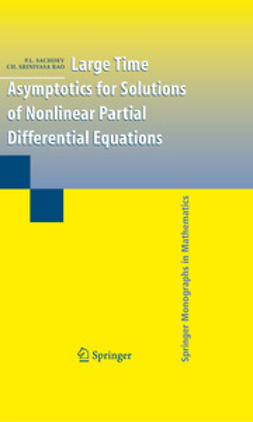 Sachdev, P.L. - Large Time Asymptotics for Solutions of Nonlinear Partial Differential Equations, e-bok