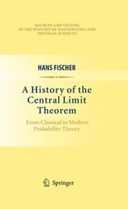 Fischer, Hans - A History of the Central Limit Theorem, ebook