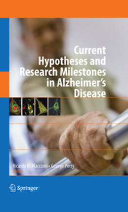 Perry, George - Current Hypotheses and Research Milestones in Alzheimer's Disease, ebook