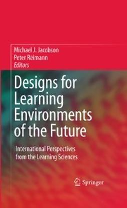 Jacobson, Michael J. - Designs for Learning Environments of the Future, ebook