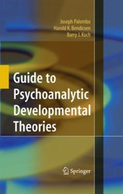 Koch, Barry J. - Guide to Psychoanalytic Developmental Theories, ebook
