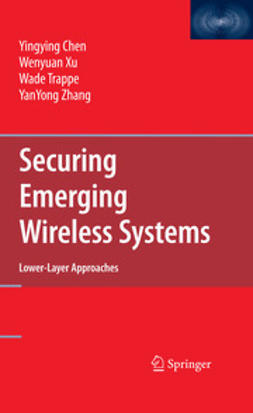 - Securing Emerging Wireless Systems, ebook