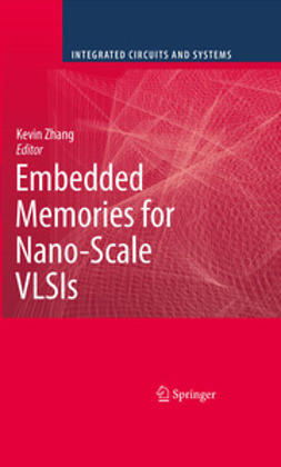Zhang, Kevin - Embedded Memories for Nano-Scale VLSIs, e-kirja