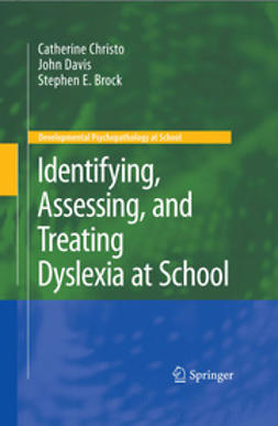 Brock, Stephen E. - Identifying, Assessing, and Treating Dyslexia at School, ebook