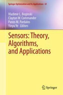 Boginski, Vladimir L. - Sensors: Theory, Algorithms, and Applications, ebook