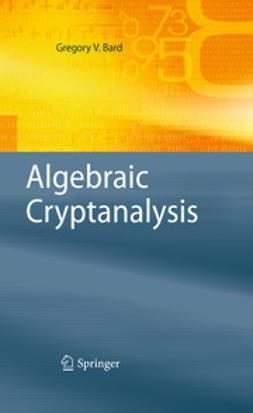 Bard, Gregory V. - Algebraic Cryptanalysis, ebook