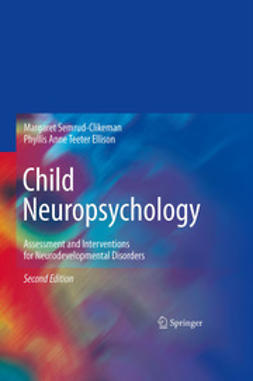 Ellison, Phyllis Anne Teeter - Child Neuropsychology, ebook