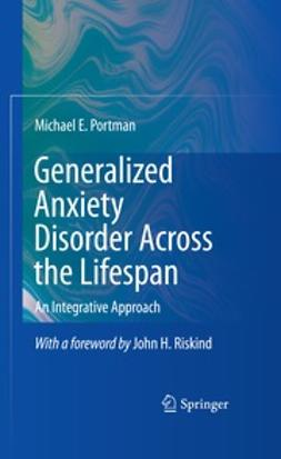 Portman, Michael E. - Generalized Anxiety Disorder Across the Lifespan, ebook
