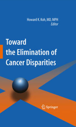 Koh, Howard K. - Toward the Elimination of Cancer Disparities, ebook
