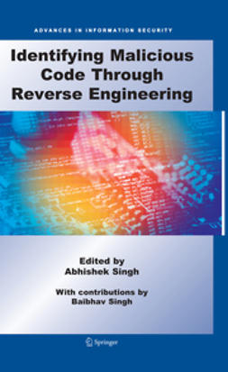 Singh, Abhishek - Identifying Malicious Code Through Reverse Engineering, ebook