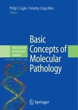 Allen, Timothy Craig - Basic Concepts of Molecular Pathology, ebook