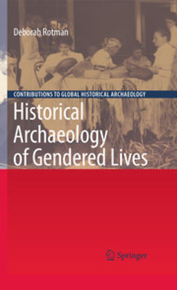 Rotman, Deborah - Historical Archaeology of Gendered Lives, ebook