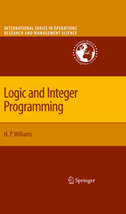 Williams, H. Paul - Logic and Integer Programming, ebook