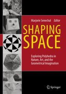 Senechal, Marjorie - Shaping Space, ebook