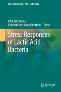 Tsakalidou, Effie - Stress Responses of Lactic Acid Bacteria, ebook