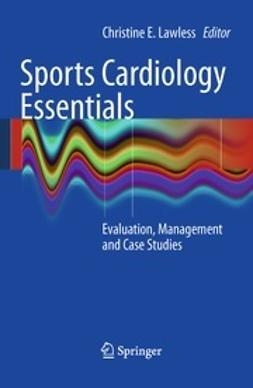 Lawless, Christine E. - Sports Cardiology Essentials, e-bok