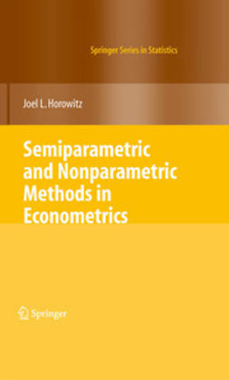 Horowitz, Joel L. - Semiparametric and Nonparametric Methods in Econometrics, ebook