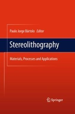 Bártolo, Paulo Jorge - Stereolithography, e-bok