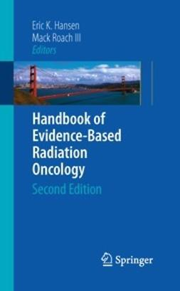 Hansen, Eric K. - Handbook of Evidence-Based Radiation Oncology, ebook