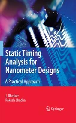 Chadha, Rakesh - Static Timing Analysis for Nanometer Designs, ebook