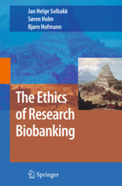 Solbakk, Jan Helge - The Ethics of Research Biobanking, ebook
