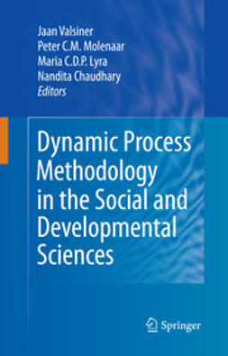 Valsiner, Jaan - Dynamic Process Methodology in the Social and Developmental Sciences, ebook
