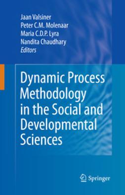 Valsiner, Jaan - Dynamic Process Methodology in the Social and Developmental Sciences, ebook