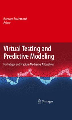Farahmand, Bahram - Virtual Testing and Predictive Modeling, ebook