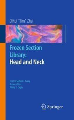 Zhai, Qihui Jim - Frozen Section Library: Head and Neck, ebook