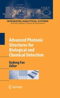 Fan, Xudong - Advanced Photonic Structures for Biological and Chemical Detection, ebook