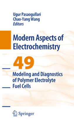 Wang, Chao-Yang - Modeling and Diagnostics of Polymer Electrolyte Fuel Cells, ebook