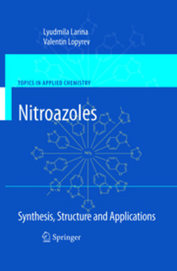 Larina, Lyudmila - Nitroazoles: Synthesis, Structure and Applications, ebook
