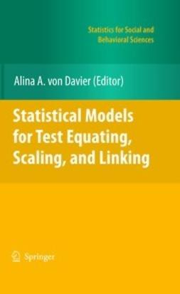 Davier, Alina A. - Statistical Models for Test Equating, Scaling, and Linking, ebook