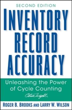 Brooks, Roger B. - Inventory Record Accuracy: Unleashing the Power of Cycle Counting, ebook