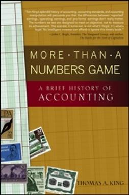 King, Thomas A. - More Than a Numbers Game: A Brief History of Accounting, e-bok