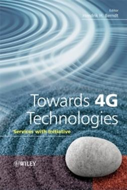 Berndt, Hendrik - Towards 4G Technologies: Services with Initiative, e-bok