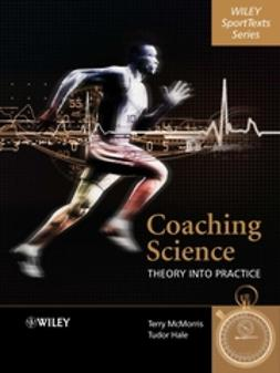 Hale, Tudor - Coaching Science: Theory into Practice, ebook